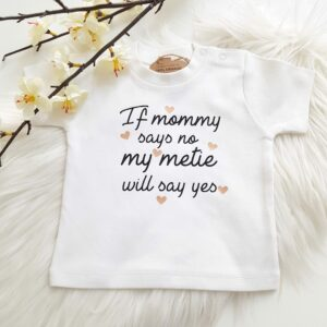 T-shirt 'If mommy says no'